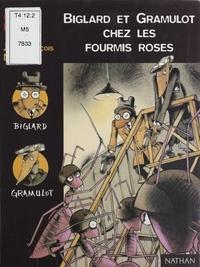 Jean-François Martin et Gilles Barraqué - Biglard et Gramulot  : Biglard et Gramulot chez les fourmis roses.