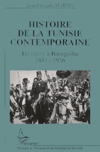 Jean-François Martin - Histoire de la Tunisie Contemporaine. - De Ferry à Bourguiba 1881-1956.