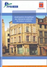 Jean-François Marty et Bernard Caroff - Amélioration énergétique des bâtiments existants : les bonnes solutions.