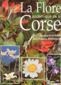Jean-François Marzocchi et Jacques Gamisans - La flore endémique de la Corse.