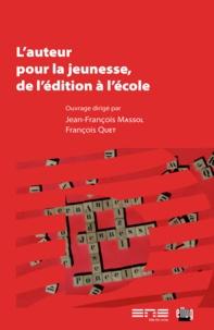 Jean-François Massol et François Quet - L'auteur pour la jeunesse, de l'édition à l'école.