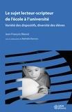 Jean-François Massol - Le sujet lecteur-scripteur de l'école à l'université - Variété des dispositifs, diversité des élèves.