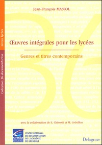 Jean-François Massol - Oeuvres intégrales pour les lycées - Genres et titres contemporains.