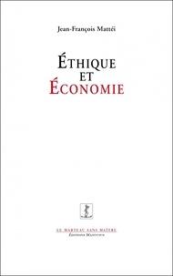 Jean-François Mattéi - Ethique et économie.
