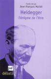 Jean-François Mattéi - Heidegger l'énigme de l'être.