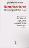 Jean-François Mattéi - Humaniser la vie - Plaidoyer pour le lien social.