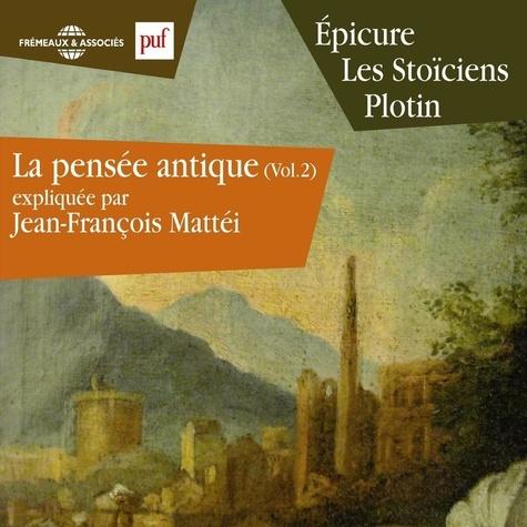 La pensée antique volume 2. Epicure, les Stoïciens, Plotin 3 CD audio - Jean-François Mattéi