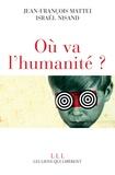 Jean-François Mattéi et Israël Nisand - Où va l'humanité ?.