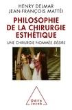 Jean-François Mattei - Philosophie de la chirurgie esthétique - Une chirurgie nommée désirs.