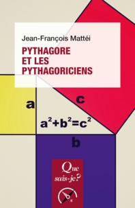 Jean-François Mattéi - Pythagore et les pythagoriciens.