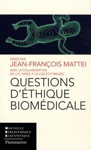 Jean-François Mattei - Questions d'éthique biomédicale.