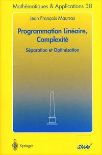 Jean-François Maurras - Programmation linéaire, complexité. - Séparation et optimisation.