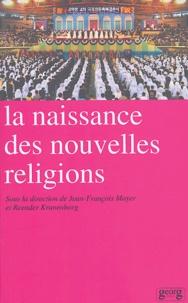 Jean-François Mayer et Reender Kranenborg - La naissance des nouvelles religions.