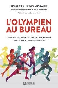 Téléchargement gratuit du format ebook pdf L'olympien au bureau  - La préparation mentale des grands athlètes transposée au monde du travail