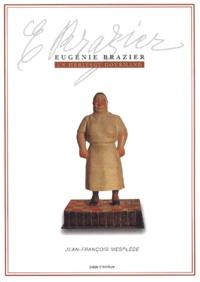 Jean-François Mesplède - Eugénie Brazier. - Un héritage gourmand.