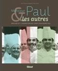 Jean-François Mesplède et Alain Vavro - Monsieur Paul & les autres - Bocuse et l'invention du chef d'aujourd'hui.