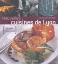 Jean-François Mesplède et Marie-Eve Brouet - Nouvelles cuisines de Lyon - 11 chefs, 60 recettes.