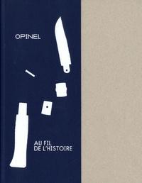 Jean-François Mesplède - Opinel, au fil de l'histoire.