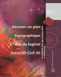 Jean-François Meunier - Dessiner un plan topographique à l'aide du logiciel Autocad Civil 3D.
