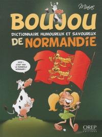 Jean-François Miniac - Boujou - Dictionnaire humoureux et savoureux de Normandie.