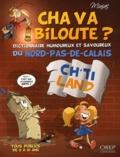 Jean-François Miniac - Cha va biloute ? - Dictionnaire humoureux et savoureux du Nord-Pas-de-Calais.