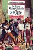 Jean-François Miniac - Les Grandes Affaires Criminelles de l'Orne.