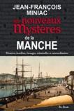Jean-François Miniac - Les Nouveaux Mystères de la Manche.