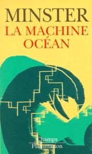 La machine-océan - Jean-François Minster |