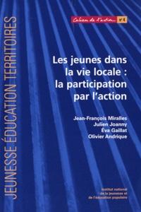 Jean-François Miralles et Julien Joanny - Les jeunes dans la vie locale : la participation par l'action.