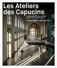 Jean-François Mollière et Jean-François Pousse - Les ateliers des Capucins de Brest.