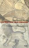 Jean-François Mondot - Une Bible pour deux mémoires.