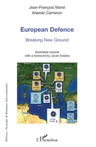 Jean-François Morel et Alastair Cameron - European Defence - Breaking New Ground.