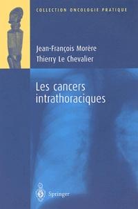 Jean-François Morère et Thierry Le Chevalier - Les cancers intrathoraciques.
