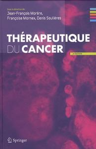 Jean-François Morère et Françoise Mornex - Thérapeutique du cancer.