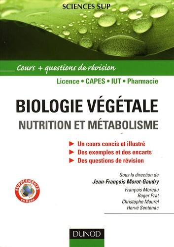 Jean-François Morot-Gaudry et Christophe Maurel - Biologie végétale - Nutrition et métabolisme - Cours et questions de révision.