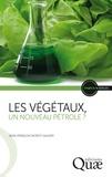 Jean-François Morot-Gaudry - Les végétaux, un nouveau pétrole ?.