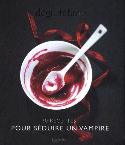 Jean-François Moruzzi - Dégustation - 30 recettes pour séduire un vampire.