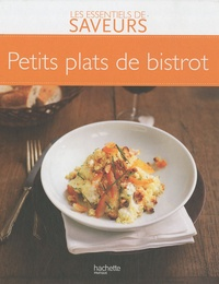 Jean-François Moruzzi et Pierre-Jean Furet - Petits plats de bistrot.