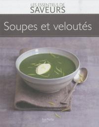 Jean-François Moruzzi et Pierre-Jean Furet - Soupes et veloutés.