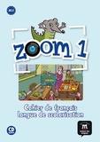 Jean-François Moulière et Manuela Ferreira Pinto - Zoom 1 A1.1 - Cahier de français langue de scolarisation. 1 CD audio