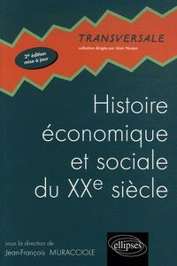 Jean-François Muracciole - Histoire économique et sociale du XXe siècle.