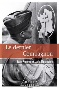 Jean-François Muracciole et Lucie Muracciole - Le dernier compagnon.