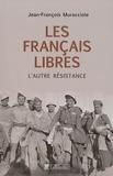 Jean-François Muracciole - Les Français libres - L'autre Résistance.