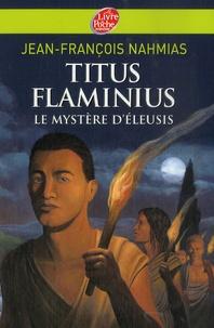 Jean-François Nahmias - Titus Flaminius Tome 3 : Le Mystère d'Eleusis.
