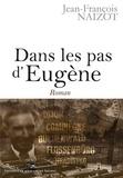 Jean-François Naizot - Dans les pas d'Eugène.