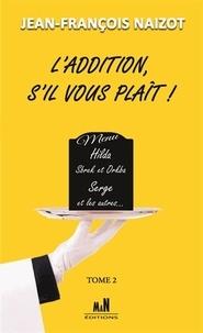Jean-François Naizot - L'Addition, s'il vous plait ! Tome 2 : .