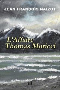 Jean-François Naizot - L'affaire Thomas Moricci.