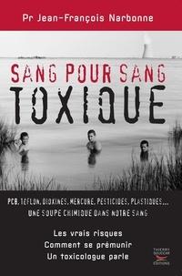 Jean-François Narbonne - Sang pour sang toxique.