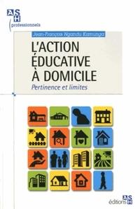 Jean-François Ngandu Kamunga - L'action éducative à domicile - Pertinence et limites.