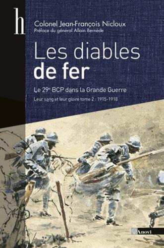 Jean-François Nicloux - Leur sang et leur gloire, le 29e bataillon de chasseurs à pied, 1914-1918 - Tome 2, Les Diables de fer (du 25 septembre 1915 au 4 janvier 1919).